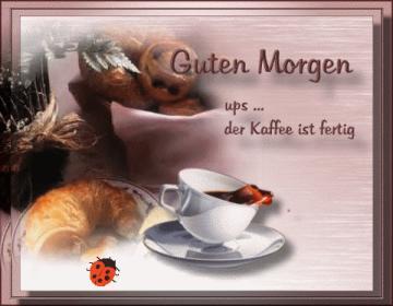 Für bilder morgen kaffee guten dich Bilder guten